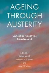 Ageing through austerityCritical perspectives from Ireland