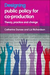 Designing Public Policy For Co-ProductionTheory, practice and change