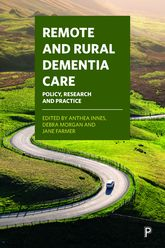 Remote and Rural Dementia Care: Policy, Research and Practice