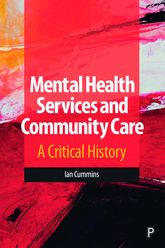 Mental Health Services and Community Care: A Critical History