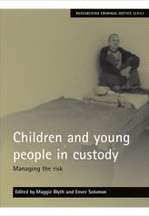 Children and young people in custodyManaging the risk