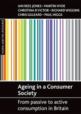 Ageing in a consumer societyFrom passive to active consumption in Britain